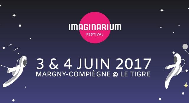 L'Imaginarium festival de Compiègne 2017 du 3 au 4 juin