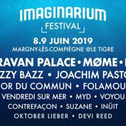 PLK, Caravan Palace, Joachim Pastor, Vendredi sur mer, Møme… : la belle affiche du 6ème édition de l'Imaginarium Festival les 8 & 9 juin 2019